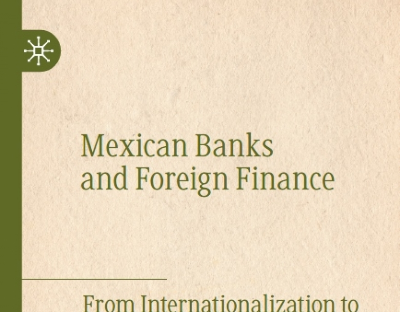 Mexican Banks and Foreign Finance by Sebastian Alvarez is published by Palgrave Macmillan