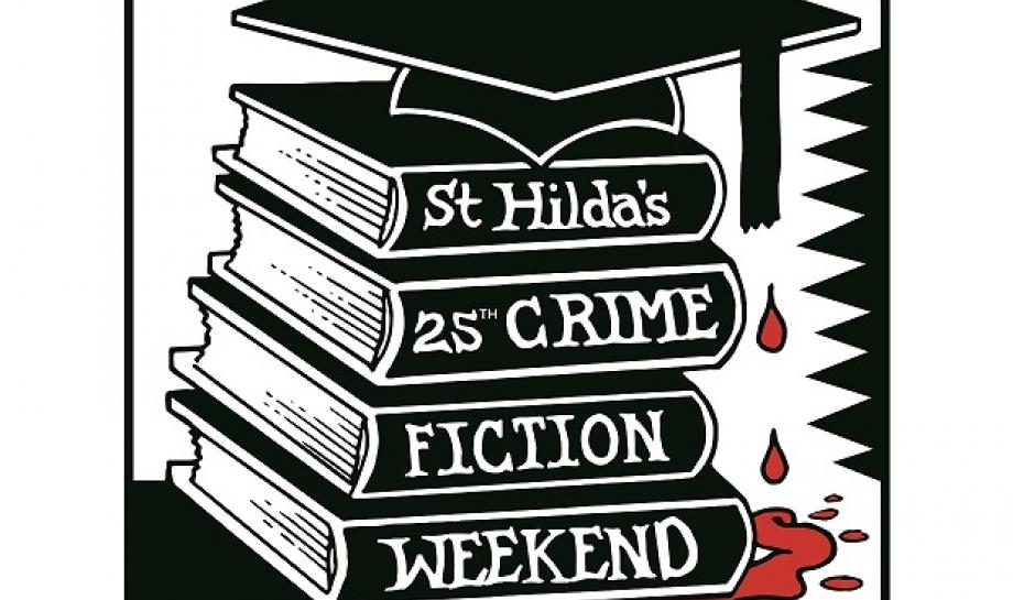 St Hilda's 25th Crime Fiction Weekend